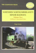 Roger C. Jermy Northern Northumberland`s Minor Railways