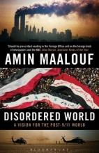 Amin Maalouf Disordered World