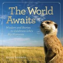 Buchholz, Rachel The World Awaits