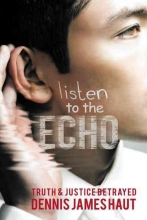 Haut, Dennis James Listen to the Echo