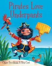 Freedman, Claire Pirates Love Underpants