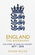 Simon Wilde England: The Biography