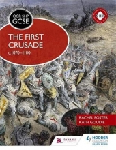 Foster, Rachel OCR GCSE History SHP: The First Crusade c1070-1100