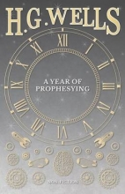Wells, H G Year of Prophesying