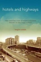 Adalet, Begüm Hotels and Highways