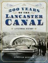 Gordon Biddle 200 Years of The Lancaster Canal