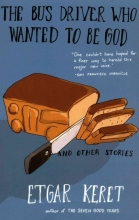 Keret, Etgar The Bus Driver Who Wanted to Be God & Other Stories