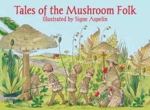 Aspelin, Signe Tales of the Mushroom Folk
