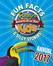 Ripley, Robert Ripley`s Fun Facts and Silly Stories Activity Annual 2017