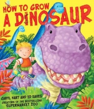 Hart, Caryl How to Grow a Dinosaur