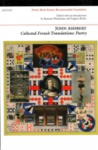 John Ashbery,   Rosanne Wasserman,   Eugene Richie Collected French Translations: Poetry