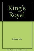 John Quigley King`s Royal