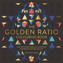 Richards, Steve Golden Ratio Colouring Book