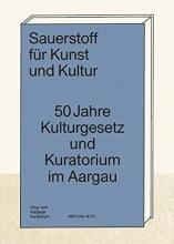 Aargauer Kuratorium Sauerstoff für Kunst und Kultur