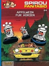 Fournier, Jean-Claude Spirou und Fantasio 24: Apfelwein f�r Xorien