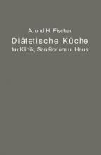A Fischer,   H (Universiteit Leiden) Fischer Di tetische K che F r Klinik, Sanatorium Und Haus
