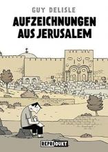 Delisle, Guy Aufzeichnungen aus Jerusalem