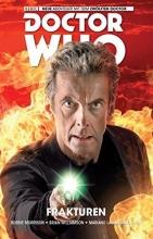 Morrison, Robbie Doctor Who: Der zwölfte Doctor 02 - Frakturen