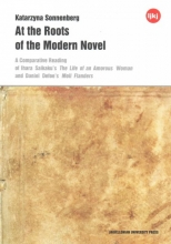 Sonnenberg, Katarzyna At the Roots of the Modern Novel - A Comparative Reading of Ihara Saikaku`s The Life of an Amorous Woman and Daniel Defoe`s Moll Flanders