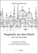 Fallmerayer, Jakob P. Fragmente aus dem Orient