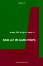 Hans van de Waarsenburg Waar de wegen waren