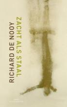 Richard de Nooy Zacht als Staal