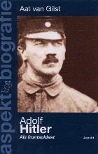 Aat van Gilst , Adolf Hitler als frontsoldaat
