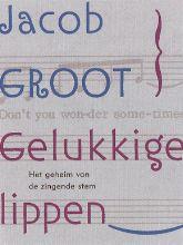 Jacob  Groot Gelukkige lippen