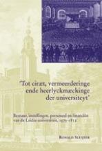 R.G.H.  Sluijter Tot ciraet, vermeerderinge ende heerlyckmaeckinge der universiteyt