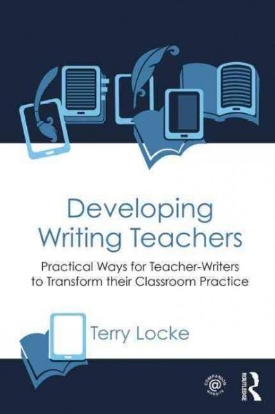 Terry (The University of Waikato, New Zealand) Locke,Developing Writing Teachers