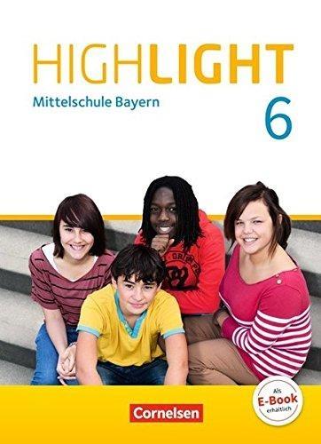 Abbey, Susan,   Biederstädt, Wolfgang,   Donoghue, Frank,   Duske, Steffi,Highlight 6. Jahrgangsstufe - Mittelschule Bayern - Schülerbuch