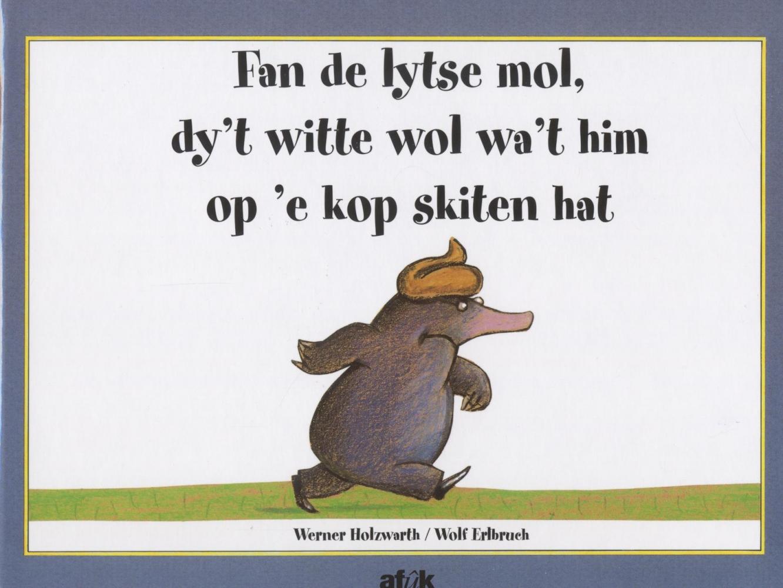 Holzwarth,Fan de lytse mol dy`t witte wol