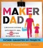 Frauenfelder, Mark, Maker Dad
