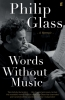 Philip Glass, Words Without Music
