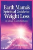 Stephanie Rose Bird, Earth Mama`s Spiritual Guide to Weight-Loss