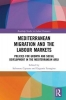 Salvatore (Italian National Research Council, Italy) Capasso,   Eugenia (Institute of Studies on Mediterranean Societies (ISSM), Italy) Ferragina, Mediterranean Migration and the Labour Markets