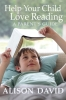 David, Alison, Help Your Child Love Reading