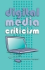 Kavoori, Anandam, Digital Media Criticism