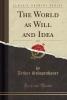 Schopenhauer, Arthur, Schopenhauer, A: World as Will and Idea, Vol. 3 (Classic Rep