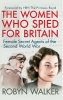 <b>Walker, Robyn</b>,Women Who Spied for Britain