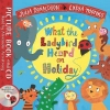 Julia Donaldson,   Lydia Monks, What the Ladybird Heard on Holiday