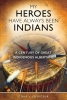 Voyageur, Cora J., My Heroes Have Always Been Indians
