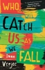I. Verjee, ,Who Will Catch Us as We Fall