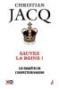 Christian  Jacq, Sauvez la reine !