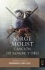 Jorge  Molist , Canción de sangre y oro