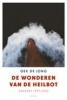 Oek de Jong,, De wonderen van de heilbot - dagboek 1997-2002