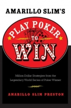 Preston, Amarillo Slim Amarillo Slim`s Play Poker to Win