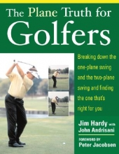 Jim Hardy,   John Andrisani The Plane Truth for Golfers