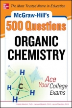 Meislich, Estelle, Ph.D.,   Meislich, Herbert, Ph.D.,   Sharefkin, Jacob, Ph.D. McGraw-Hill`s 500 Organic Chemistry Questions