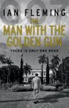 Fleming, Ian The Man with the Golden Gun